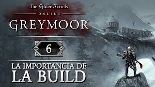 TES ONLINE: GREYMOOR | Capítulo 6 | La importancia de montase una buena BUILD