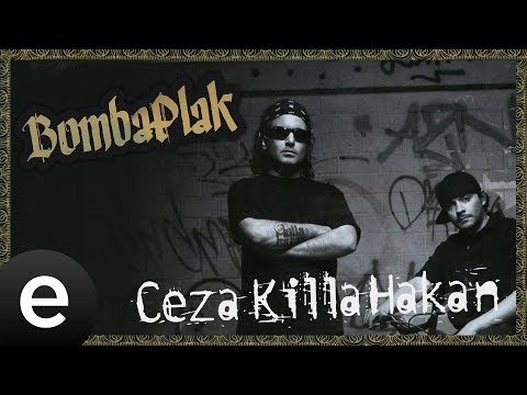 Ceza, Killa Hakan - Bomba Plak - Official Audio #bombaplak #ceza #killahakan