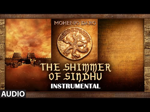 THE SHIMMER OF SINDHU Full Song | Mohenjo Daro | Hrithik Roshan, Pooja Hegde | A R Rahman Mp3