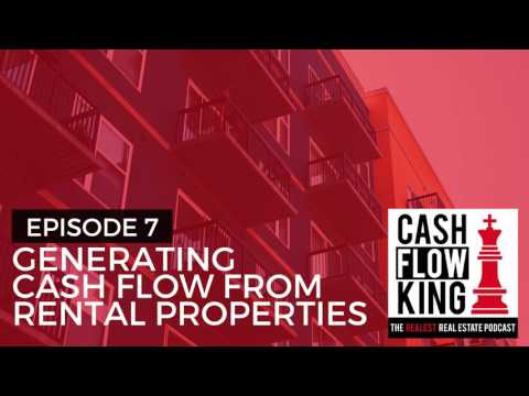 Generating Cash Flow From Rental Properties - Cash Flow King Podcast Episode 7 - Dr. Matt Motil