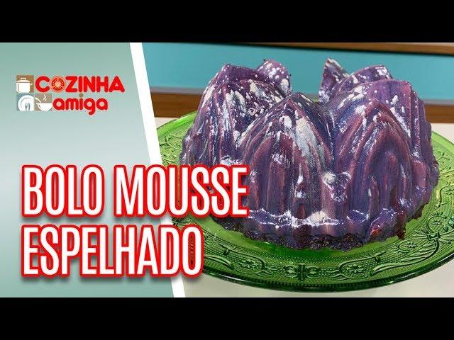 Bolo Mousse + Cobertura Espelhada - Alê Peruzzo | Cozinha Amiga (07/02/19)
