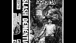 Slash Dementia - Slash Dementia + Mentality Death