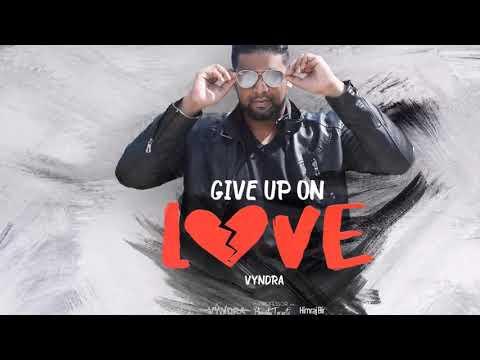 Vyndra - Give Up On Love (2019 Chutney Soca)