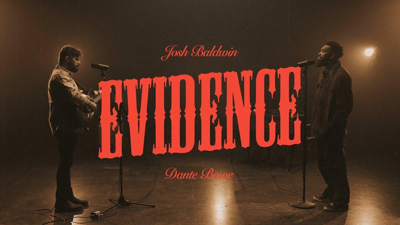 Evidence - Josh Baldwin, featuring Dante Bowe