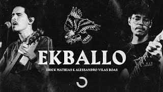 EKBALLO - Erick Mathias & Alessandro Vilas Boas I ONE Sounds (Clipe Official)