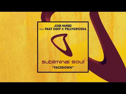Jose Nuñez feat. Past Deep & Pellygrossa - Facedown (Extended Mix)