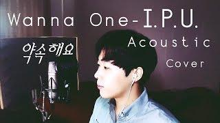 Download Lagu Wanna One (워너원)  - 약속해요 (I.P.U) Acoustic Cover [by ELIIT] Mp3