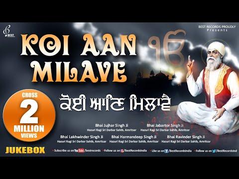 Download Koi Aan Milave - New Shabad Gurbani Kirtan Jukebox 2021 - Mix Hazoori Ragis - Best Records
