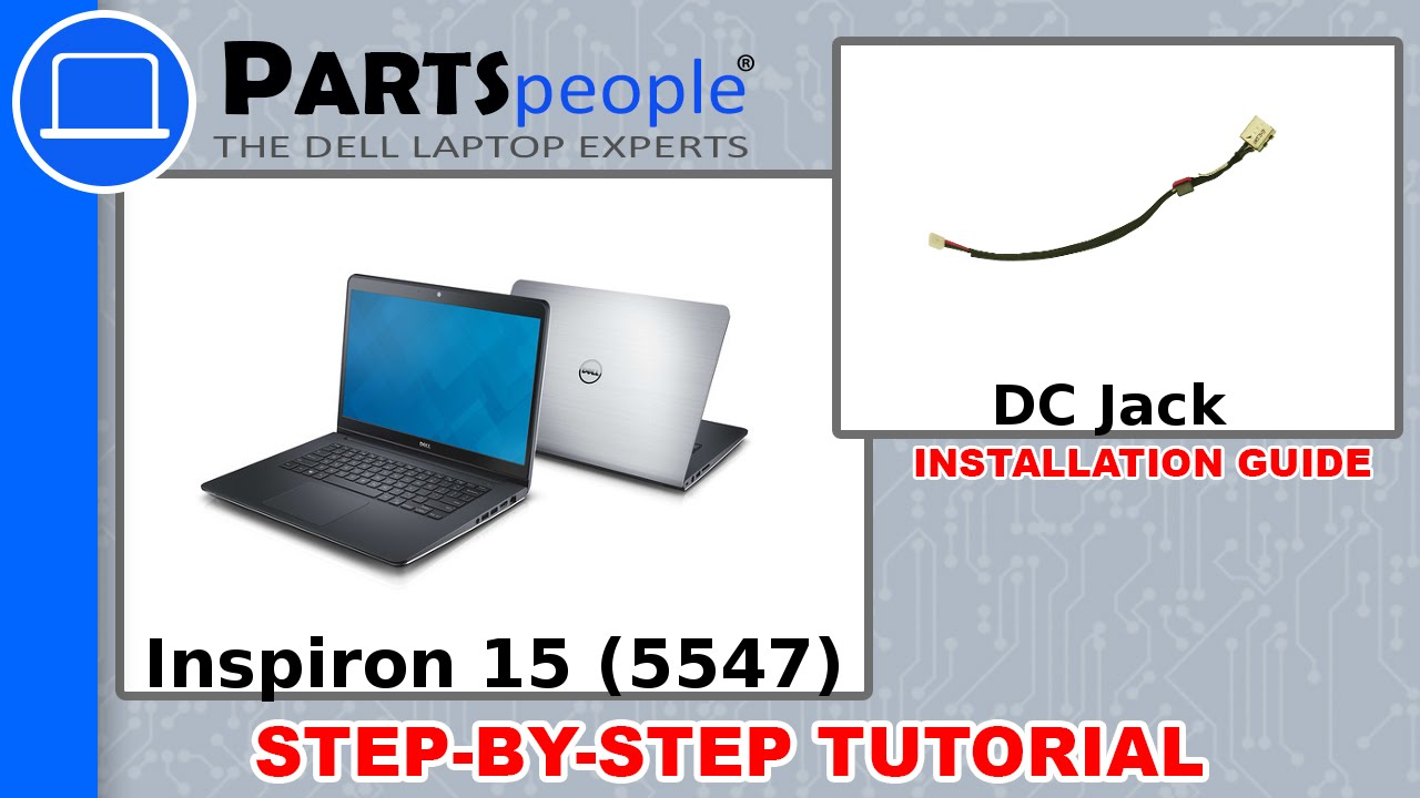 Dell Inspiron 15 (5547) DC Jack How-To Video Tutorial - YouTube