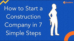 How to Start a Construction Company in 7 Simple Steps