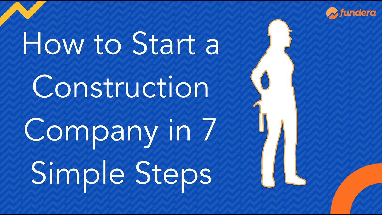 How To Start A Construction Company In 7 Simple Steps Youtube