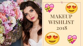 Makeup Wishlist 2018! Products to try!