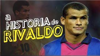 Conheça a HISTÓRIA de RIVALDO