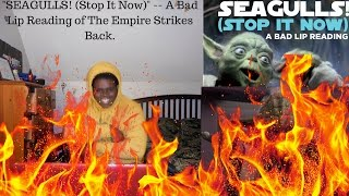 """SEAGULLS! (Stop It Now)"" -- A Bad Lip Reading of The Empire Strikes Back reaction 