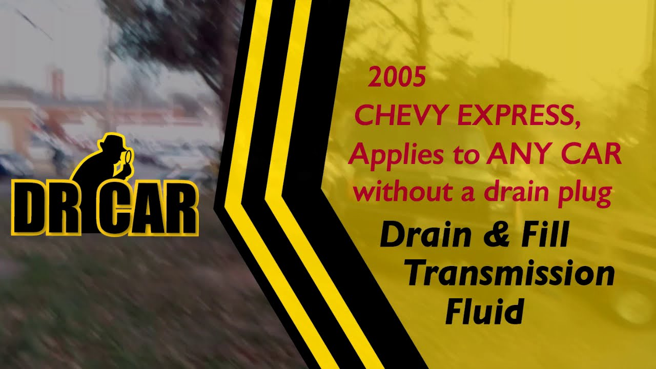 small resolution of chevy express gmc savana drain fill transmission fluid