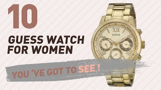 Top 10 Guess Watch For Women // New & Popular 2017