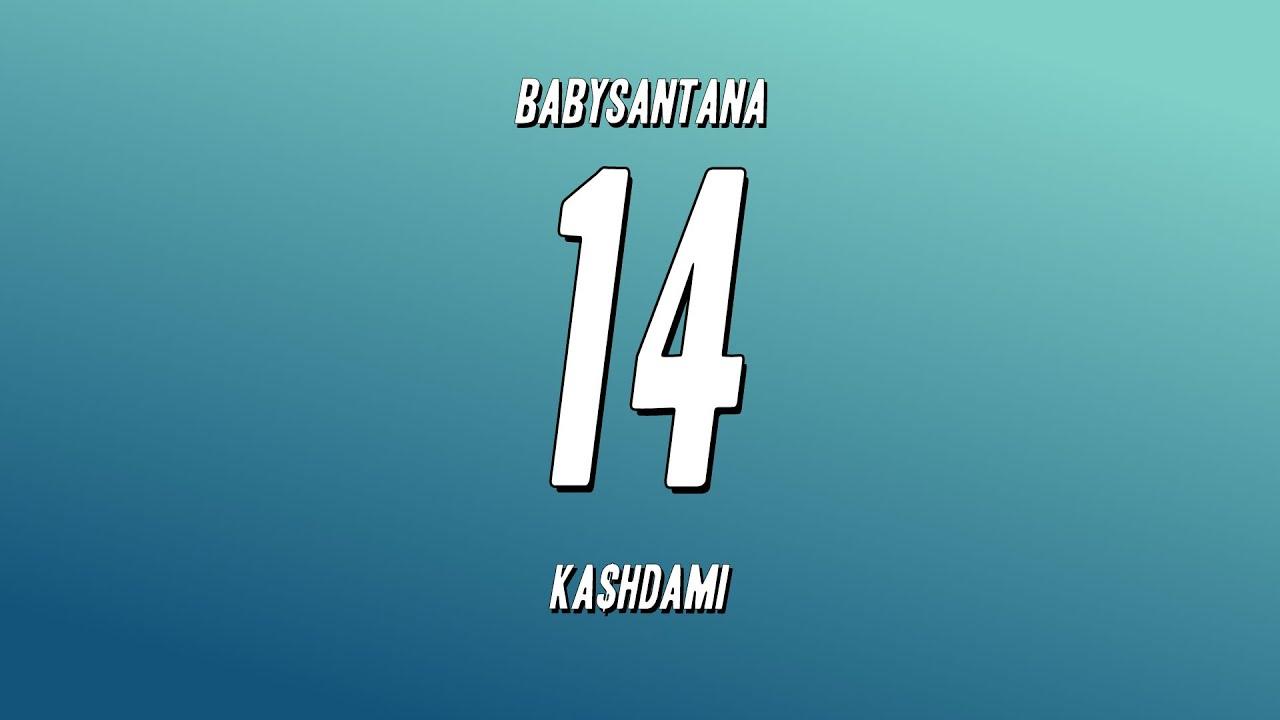 Download BabySantana - 14 ft. ka$hdami (Lyrics)