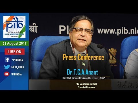 Press Conference by Chief Statistician of India and Secretary, MOSPI Dr.T.C.A.Anant
