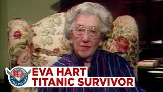 Eva Hart describes escaping the sinking Titanic, 1985