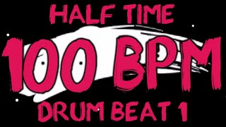 100 BPM - Half Time Drum Beat Rock 1 - 4/4 Drum Track - Metronome - Drum Beat