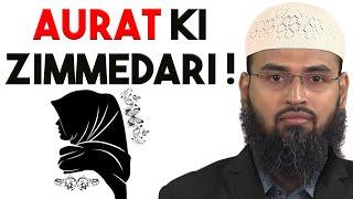 Rasool SAWS Ne Aurat Ki Islam Me Kya Zimmedari Batai Hai By Adv. Faiz Syed