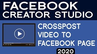 Crosspost Video in Facębook Creator Studio to facebook Pages 2020