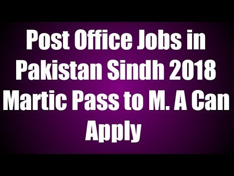 Post office jobs in Hyderabad 2018 | post office jobs in sindh | post office jobs 2018 sindh hyd