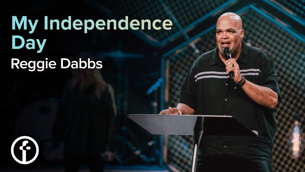 My Independence Day | Reggie Dabbs
