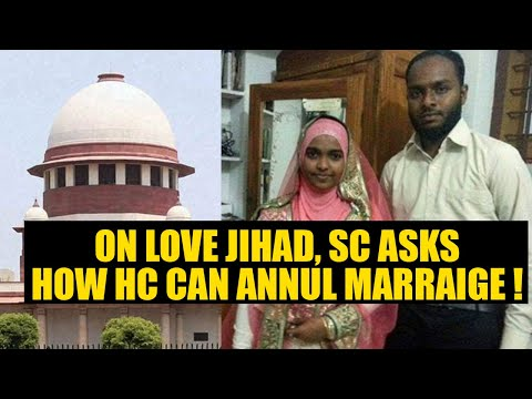 Kerala Love Jihad:SC changes preliminary view: Asks how HC annulled marriage | Oneindia News