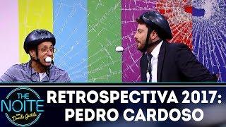 Retrospectiva 2017: Pedro Cardoso | The Noite (04/01/18)
