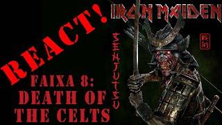REACT Senjutsu Faixa 8: Death of the Celts - Novo álbum do Iron Maiden 2021