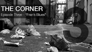 "The Corner - Episode 3 - ""…"