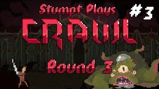 Stumpt Plays - Crawl - [Round 3] - #3 - Peak Evolutions [Final] (Old Press Build)