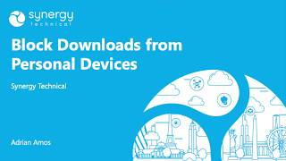 Tech Tip of the Day: Block Downloads from Personal Devices