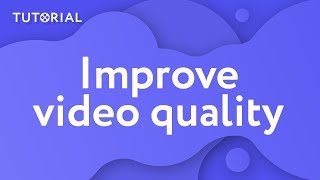 How to improve video quality (Movavi Video Editor 15)