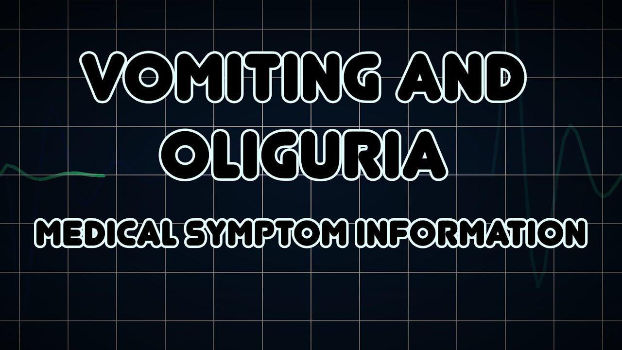 Vomiting and Oliguria (Medical Symptom)