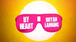 NEW SONG By Heart   Bryan Lanning Official Lyric Video