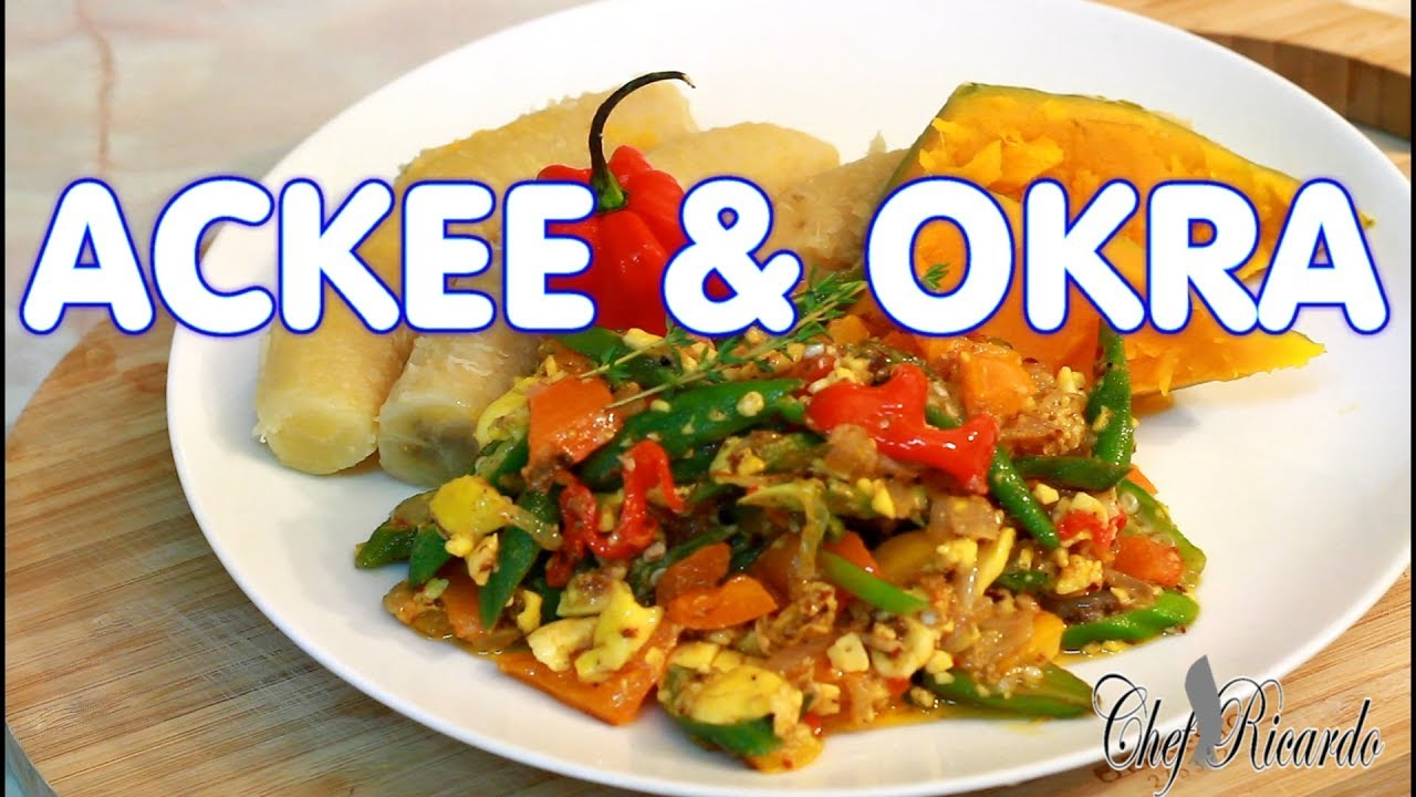 Ackee okra cook up green banana pumpkin how to make jamaican ackee okra cook up green banana pumpkin how to make jamaican food recipes by chef ricardo forumfinder Image collections