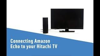 Connecting Amazon Echo to your Hitachi TV