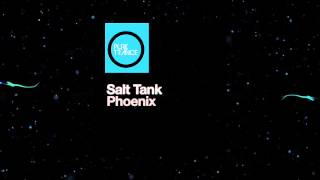 Salt Tank - Phoenix (Tasso Remix) [Pure Trance Recordings]