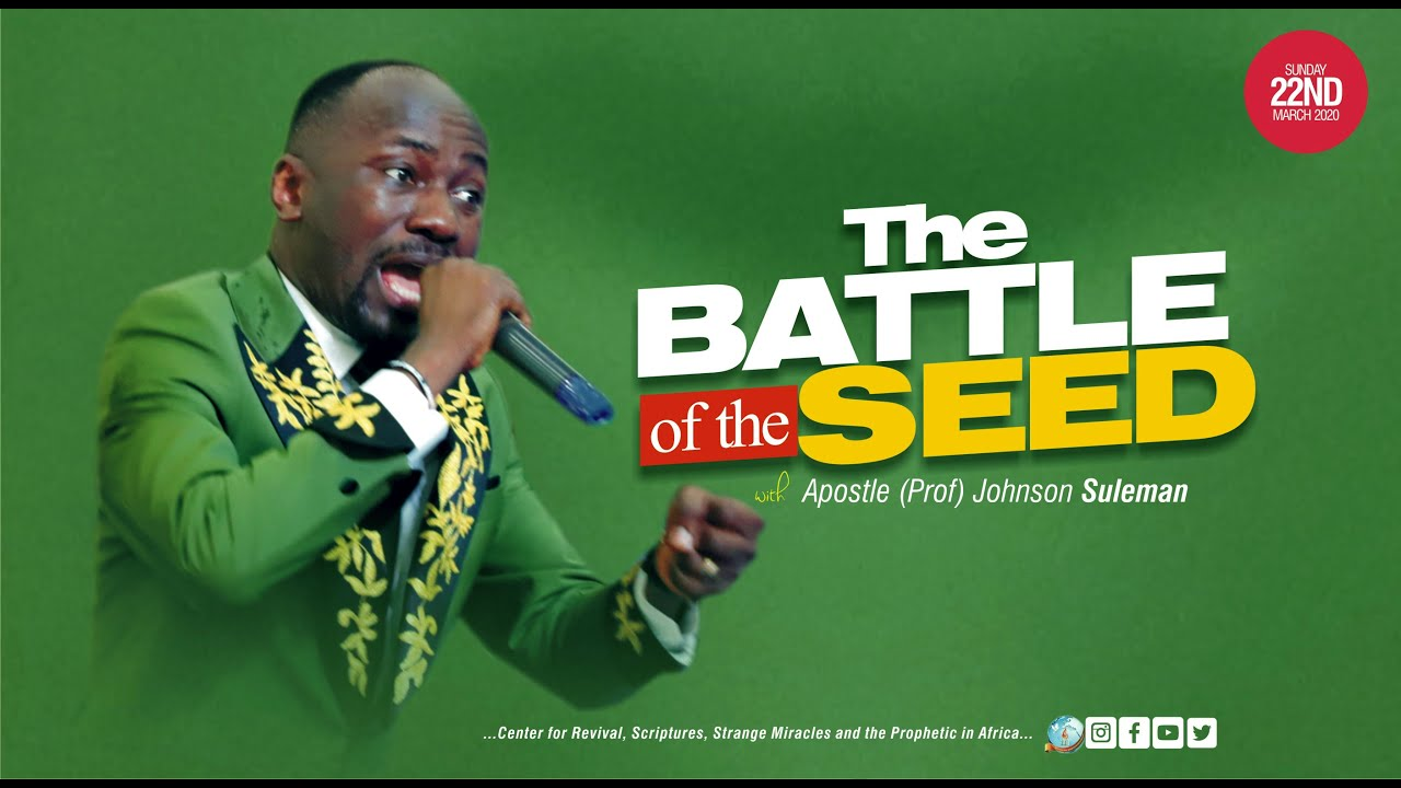 THE BATTLE OF SEED By Apostle Johnson Suleman (Lion Of Judah Service - Sun. 22nd March 2020)