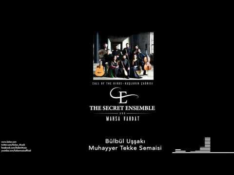 The Secret Ensemble  - Bülbül Uşşakı ...  [Kuşların Çağrısı © 2016 Kalan Müzik ]