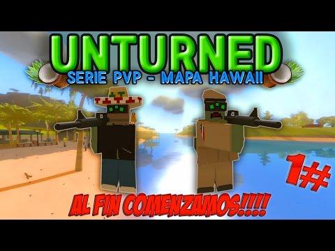 UNTURNED HAWAII - SERIE PVP DANVIP CON LORDSEBAX | #1 | AL FIN COMENZAMOS!!!