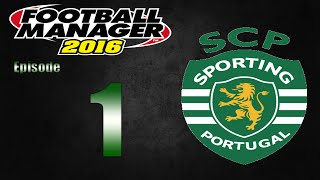 Football Manager 2016 | Sporting CP | Part 1 | First Match!