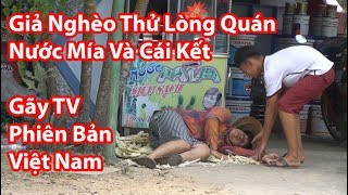 HuyLê - Giả Nghèo Thử Lòng Quán Nước Mía Và Cái Kết Bất Ngờ | Gãy TV Phiên Bản Việt Nam