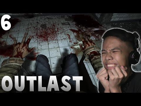 May FINGERS!! | Outlast Gameplay - Part 6 #Tagalog