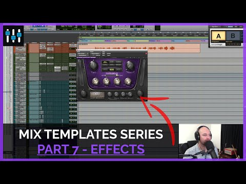 The Mix Template Series — Effects (Part 7)