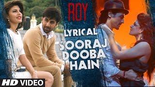 "RELESED: ""Sooraj Dooba Hain"" Song Lyrics - Roy | Ranbir Kapoor | Jacqueline Fernandez | Arjun Rampal"
