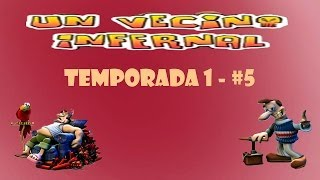 """Temporada 1 - Un Vecino Infernal - Capítulo 5 - """"El viejo aguafiestas"""""""
