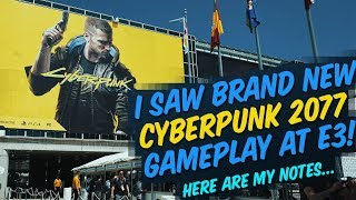 I saw an HOUR of NEW Cyberpunk 2077 gameplay at E3!